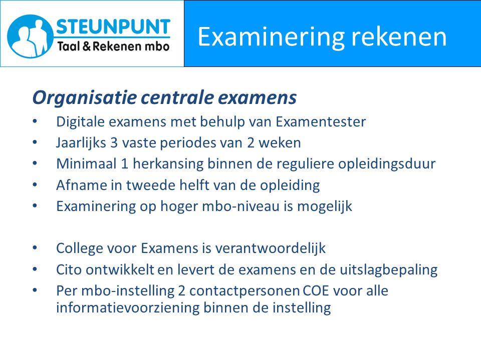 Examinering rekenen Organisatie centrale examens