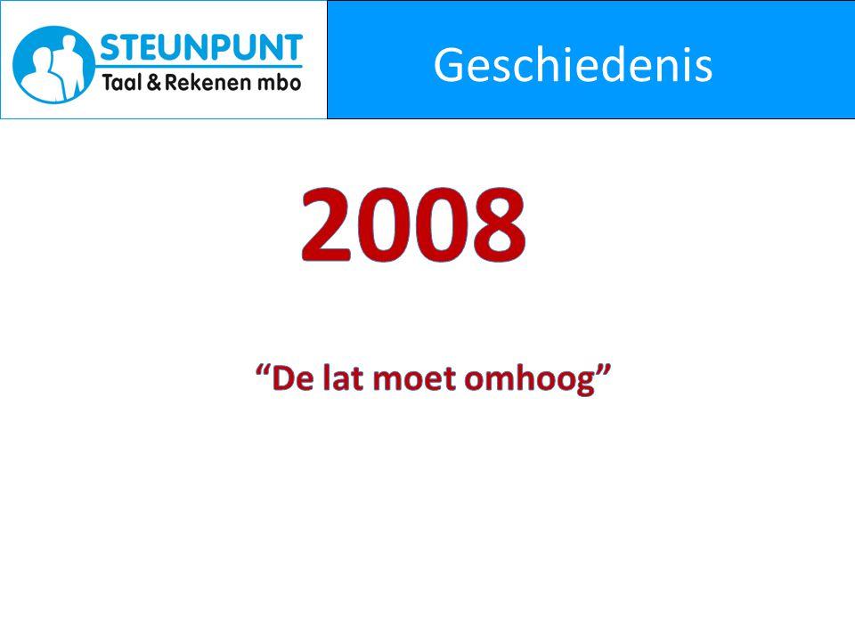 Geschiedenis 2008 De lat moet omhoog