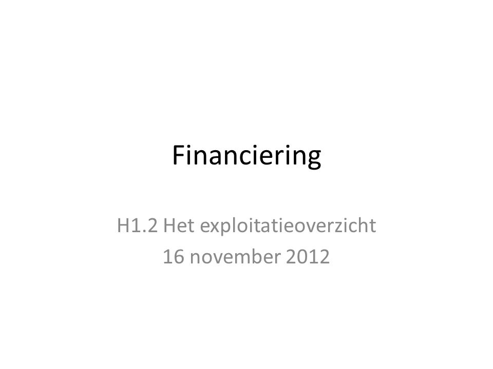 H1.2 Het exploitatieoverzicht 16 november 2012