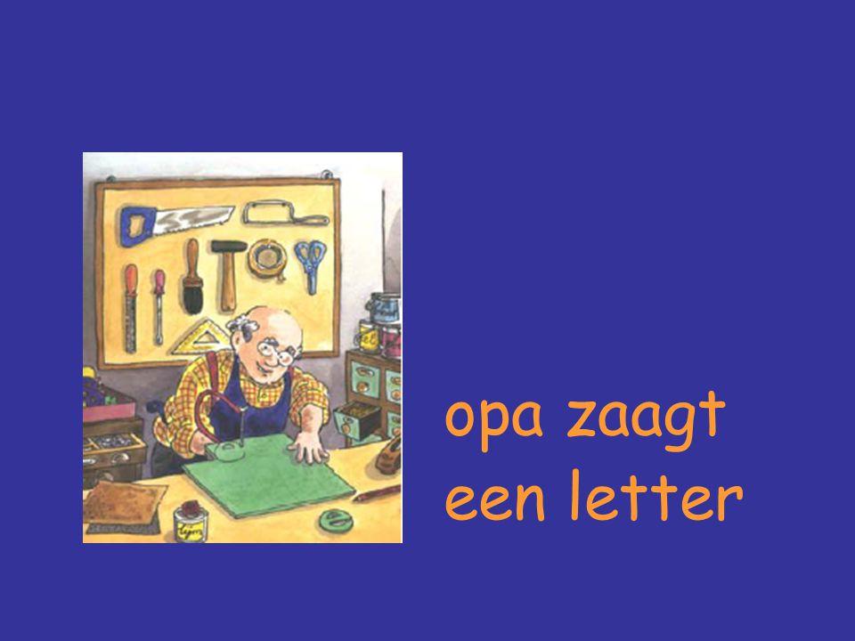 opa zaagt een letter