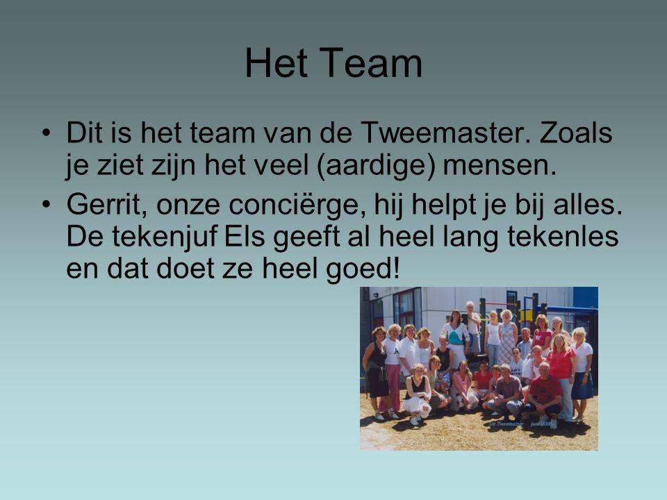 Het Team Dit is het team van de Tweemaster. Zoals je ziet zijn het veel (aardige) mensen.