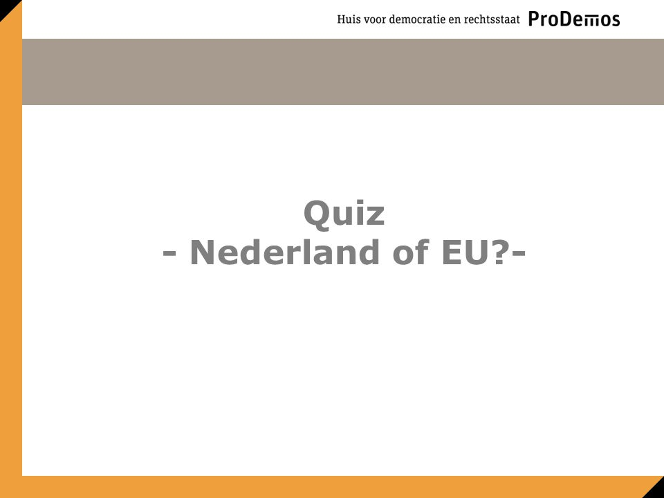 Quiz - Nederland of EU -