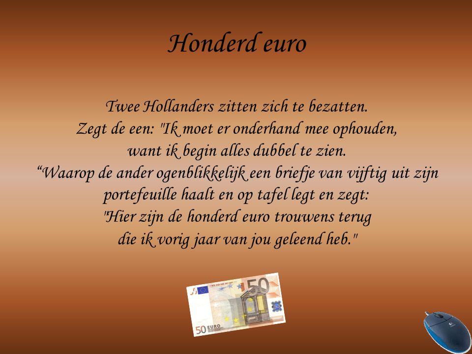 Honderd euro Twee Hollanders zitten zich te bezatten