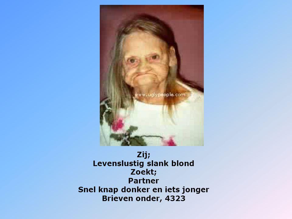 Levenslustig slank blond Snel knap donker en iets jonger