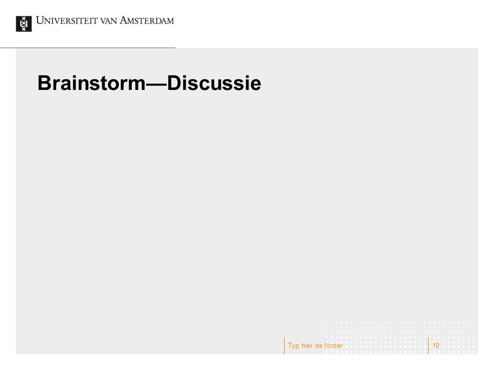 Brainstorm—Discussie