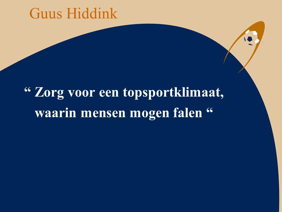 Guus Hiddink Zorg voor een topsportklimaat,