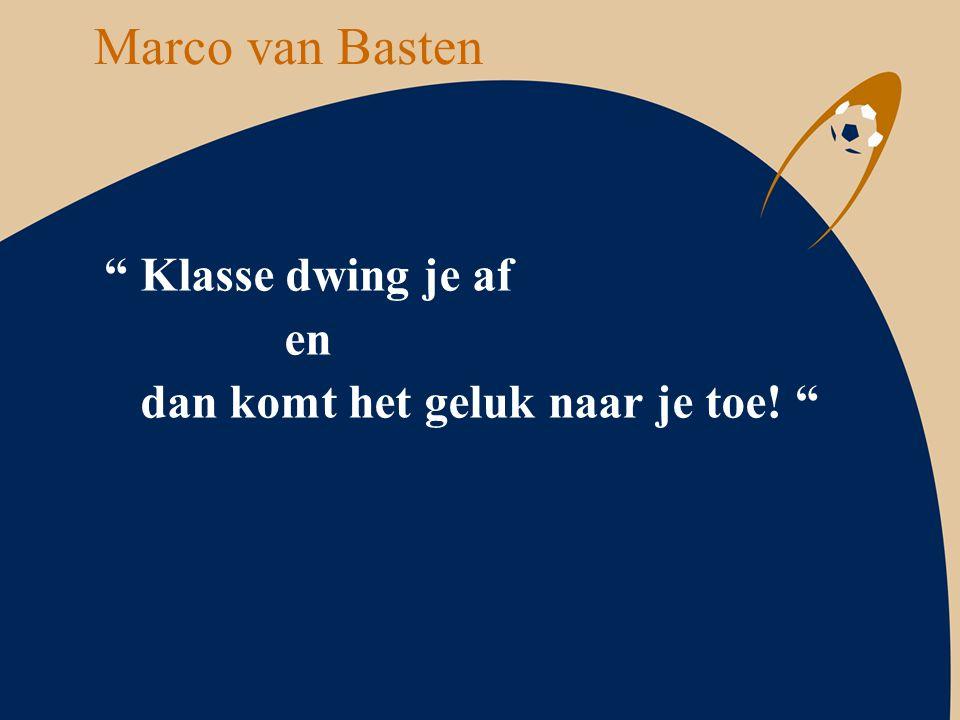 Marco van Basten Klasse dwing je af en