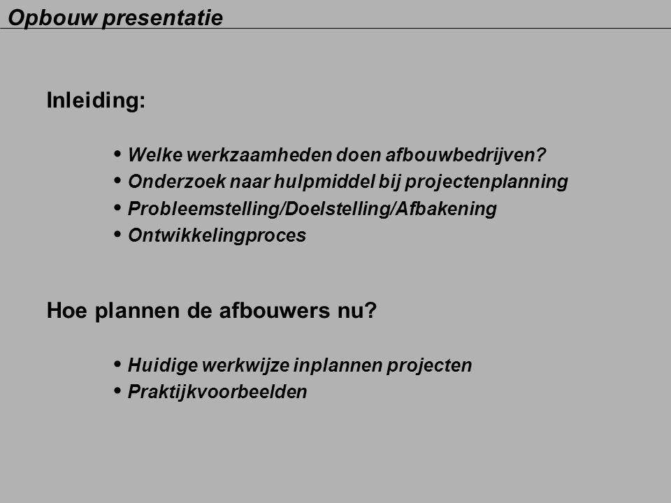 • Welke werkzaamheden doen afbouwbedrijven
