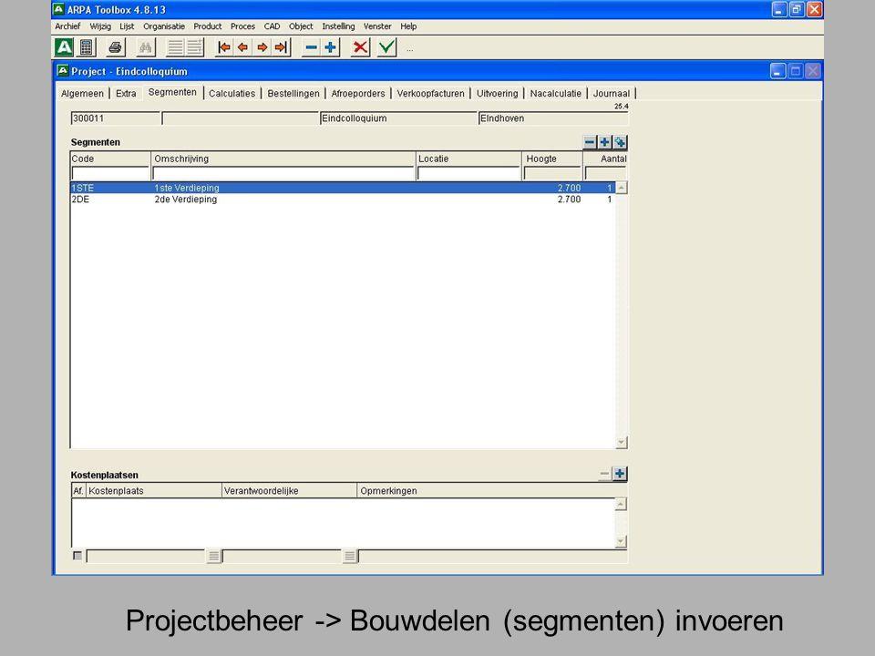 Projectbeheer -> Bouwdelen (segmenten) invoeren
