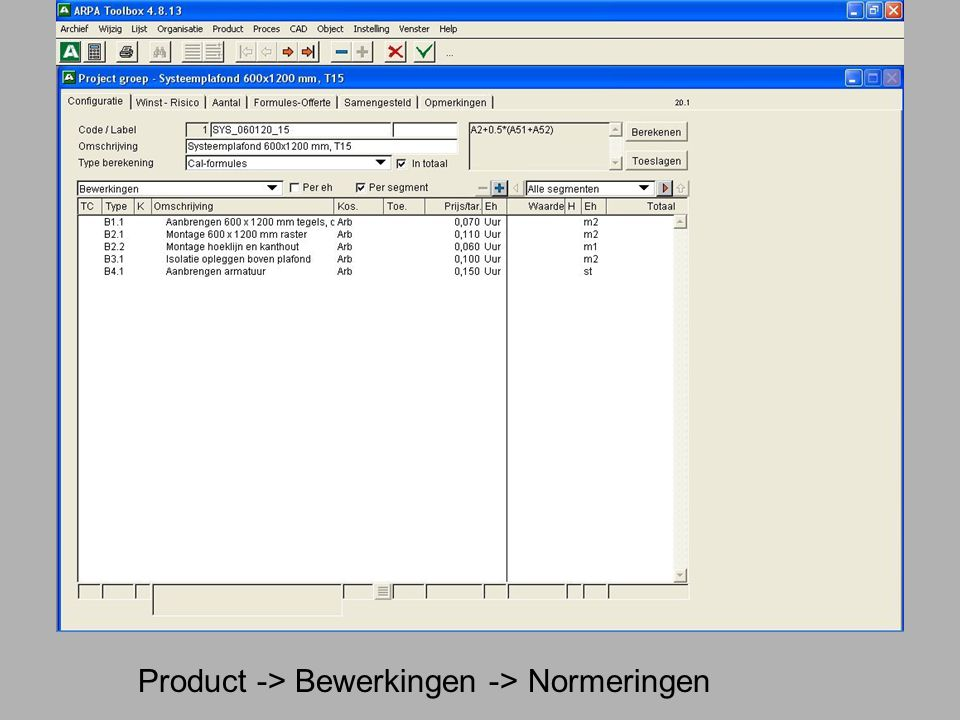 Product -> Bewerkingen -> Normeringen