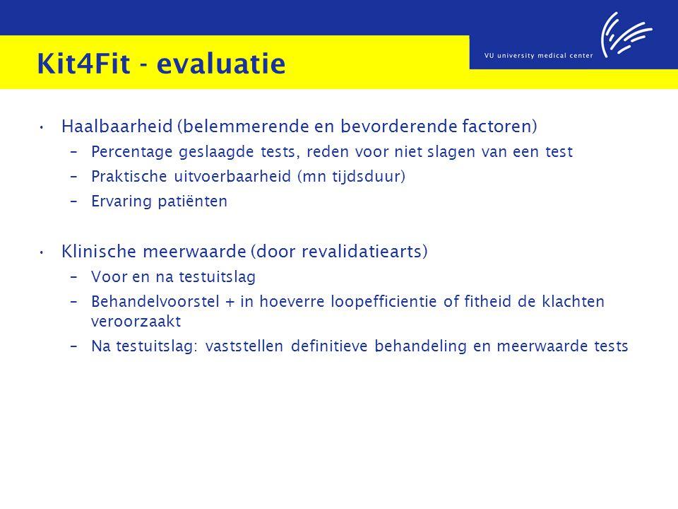 Kit4Fit - evaluatie Haalbaarheid (belemmerende en bevorderende factoren) Percentage geslaagde tests, reden voor niet slagen van een test.