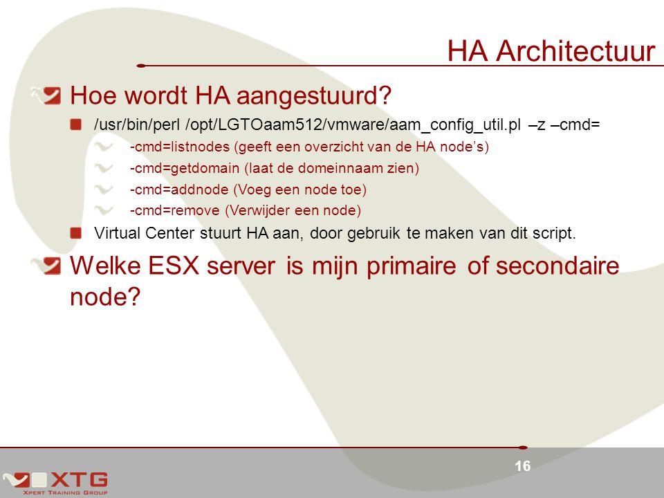 HA Architectuur Hoe wordt HA aangestuurd