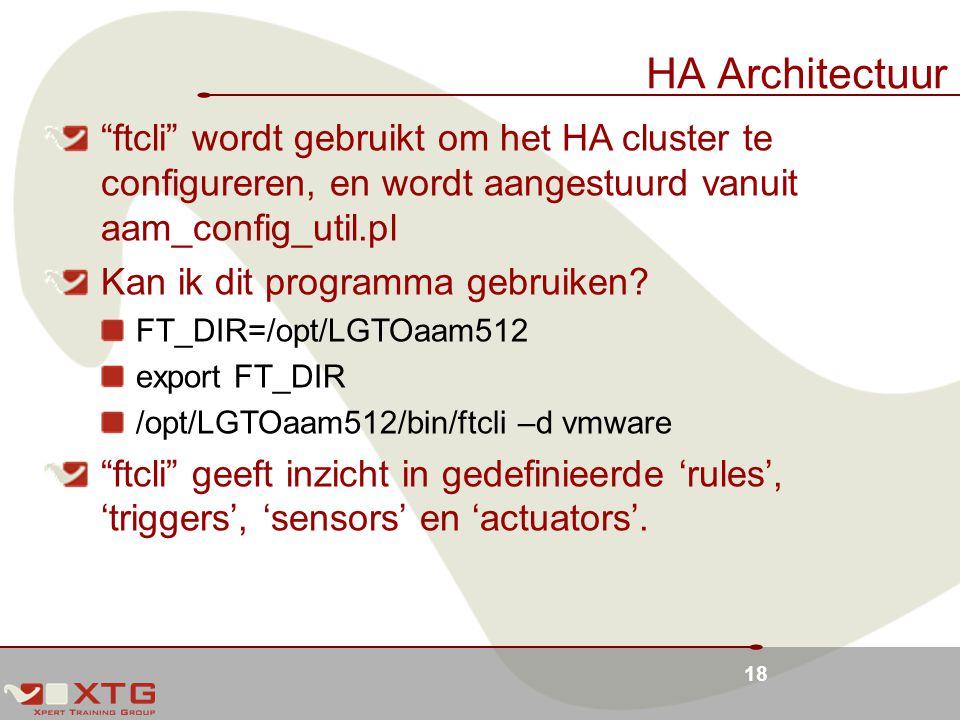 HA Architectuur ftcli wordt gebruikt om het HA cluster te configureren, en wordt aangestuurd vanuit aam_config_util.pl.