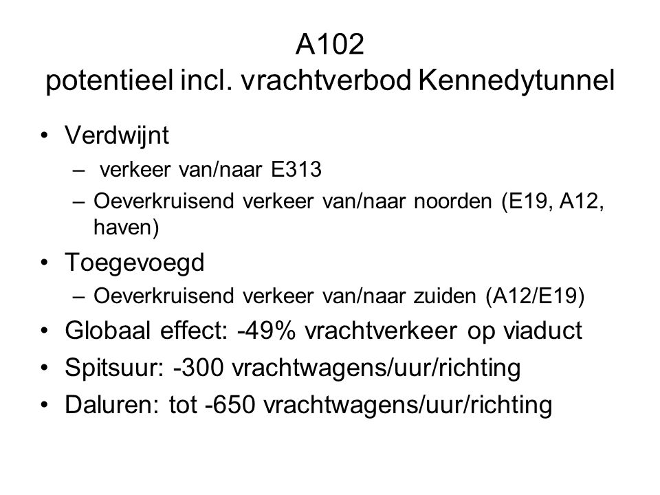 A102 potentieel incl. vrachtverbod Kennedytunnel