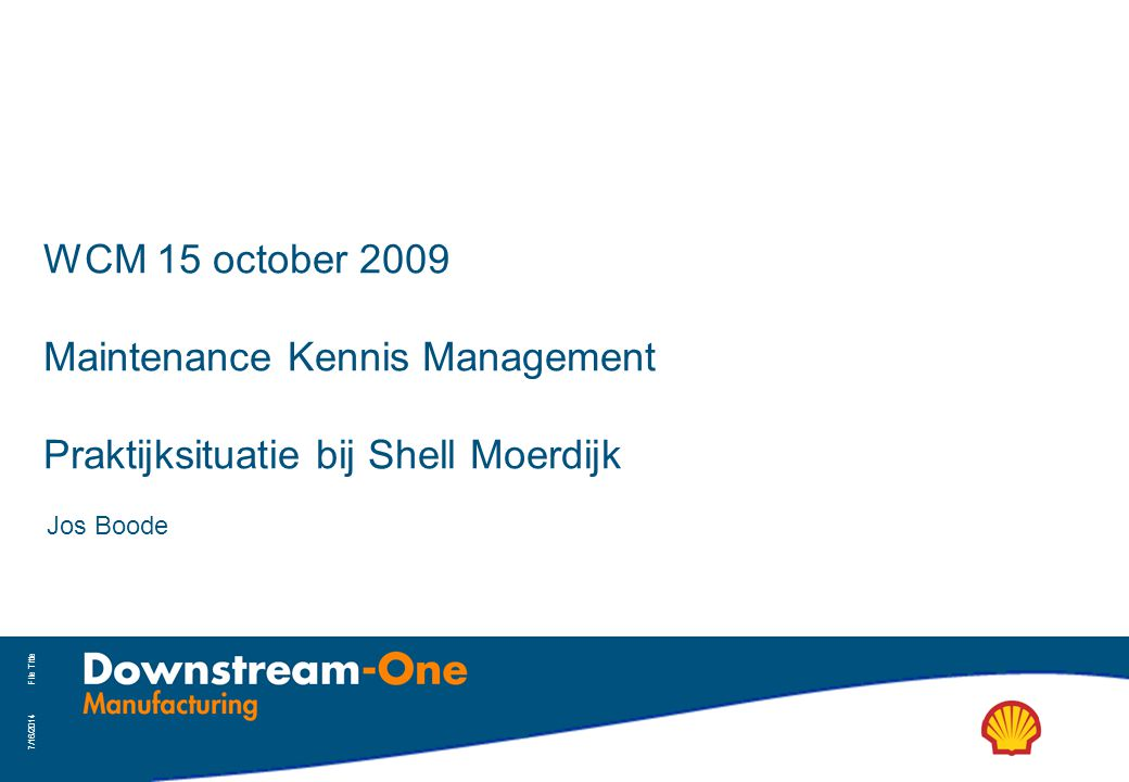 WCM 15 october 2009 Maintenance Kennis Management Praktijksituatie bij Shell Moerdijk