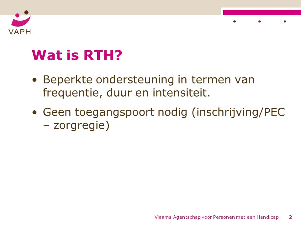 Wat is RTH Beperkte ondersteuning in termen van frequentie, duur en intensiteit. Geen toegangspoort nodig (inschrijving/PEC – zorgregie)