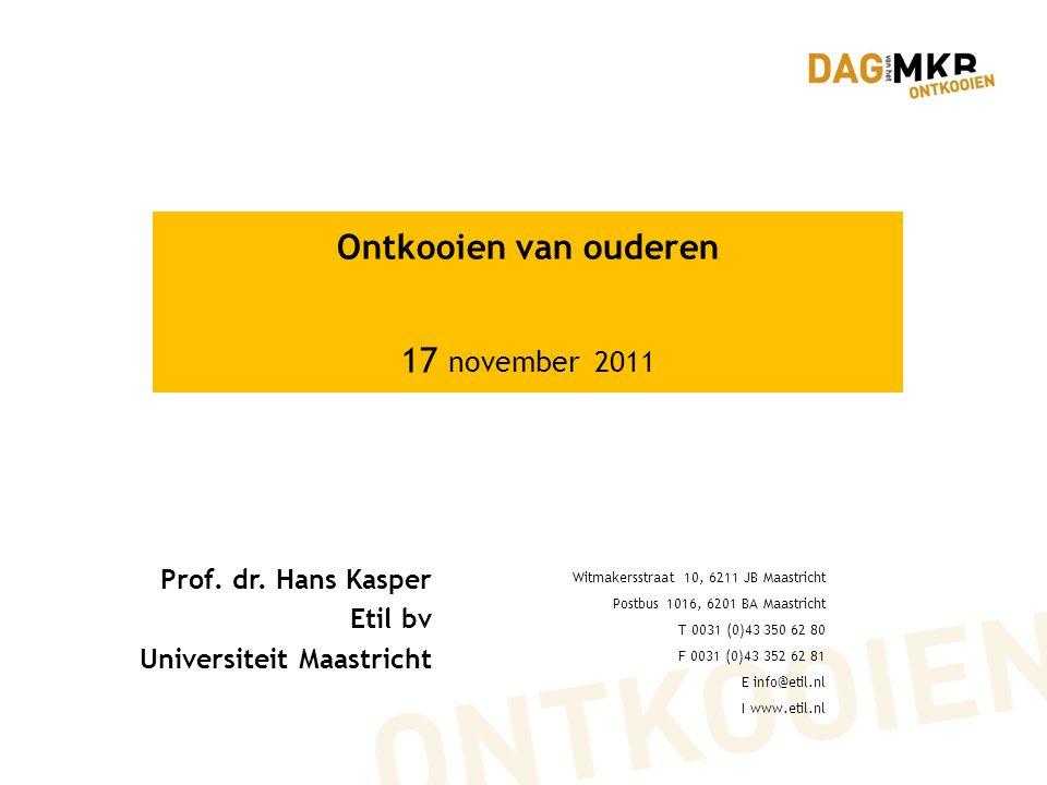 Ontkooien van ouderen 17 november 2011 Prof. dr. Hans Kasper Etil bv