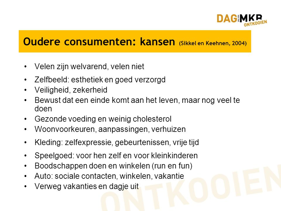 Oudere consumenten: kansen (Sikkel en Keehnen, 2004)