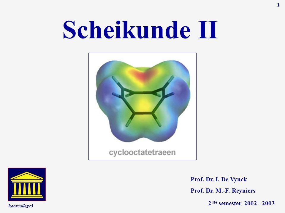 Scheikunde II Prof. Dr. I. De Vynck Prof. Dr. M.-F. Reyniers