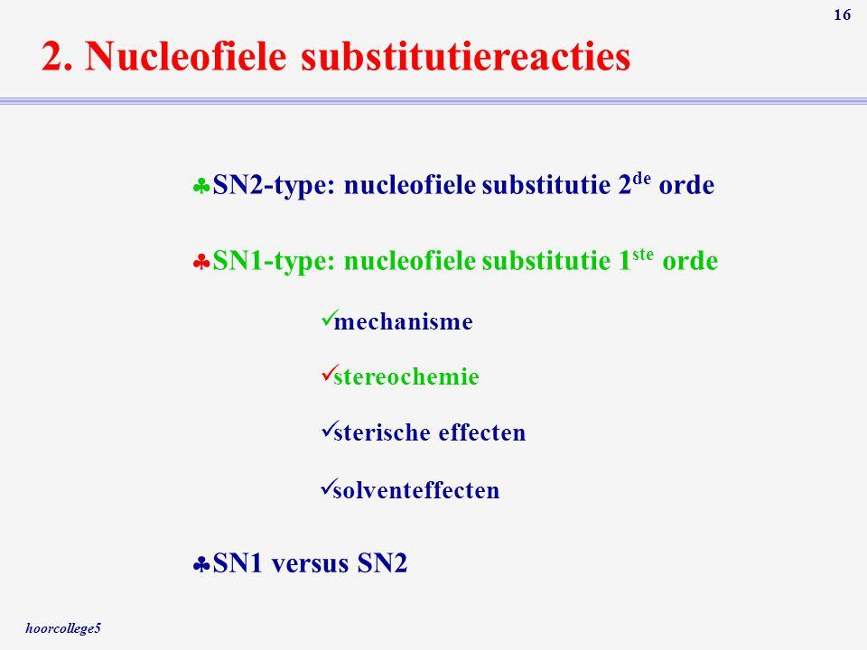 2. Nucleofiele substitutiereacties