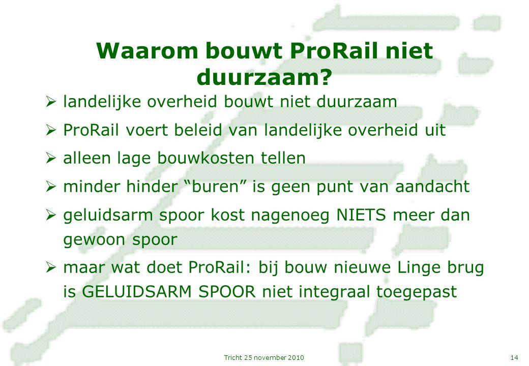 Waarom bouwt ProRail niet duurzaam