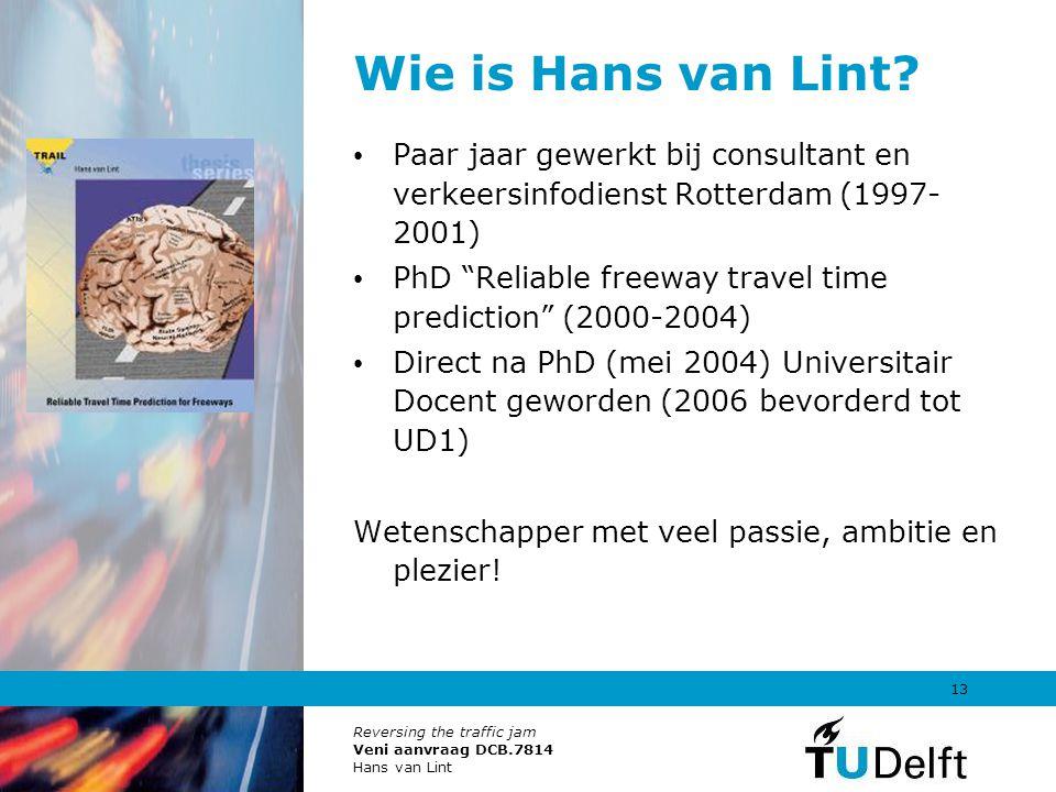 Wie is Hans van Lint Paar jaar gewerkt bij consultant en verkeersinfodienst Rotterdam (1997-2001)