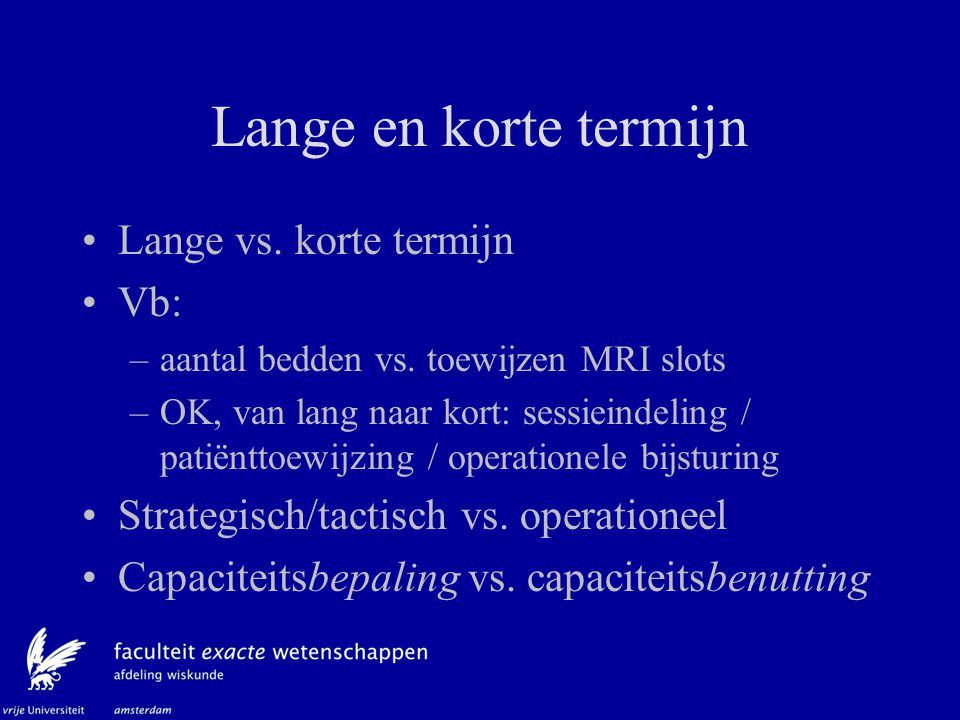 Lange en korte termijn Lange vs. korte termijn Vb:
