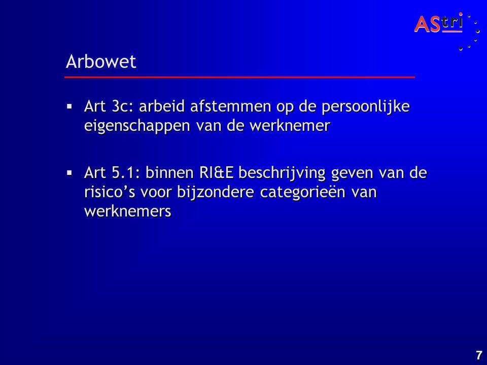 Arbowet Art 3c: arbeid afstemmen op de persoonlijke eigenschappen van de werknemer.
