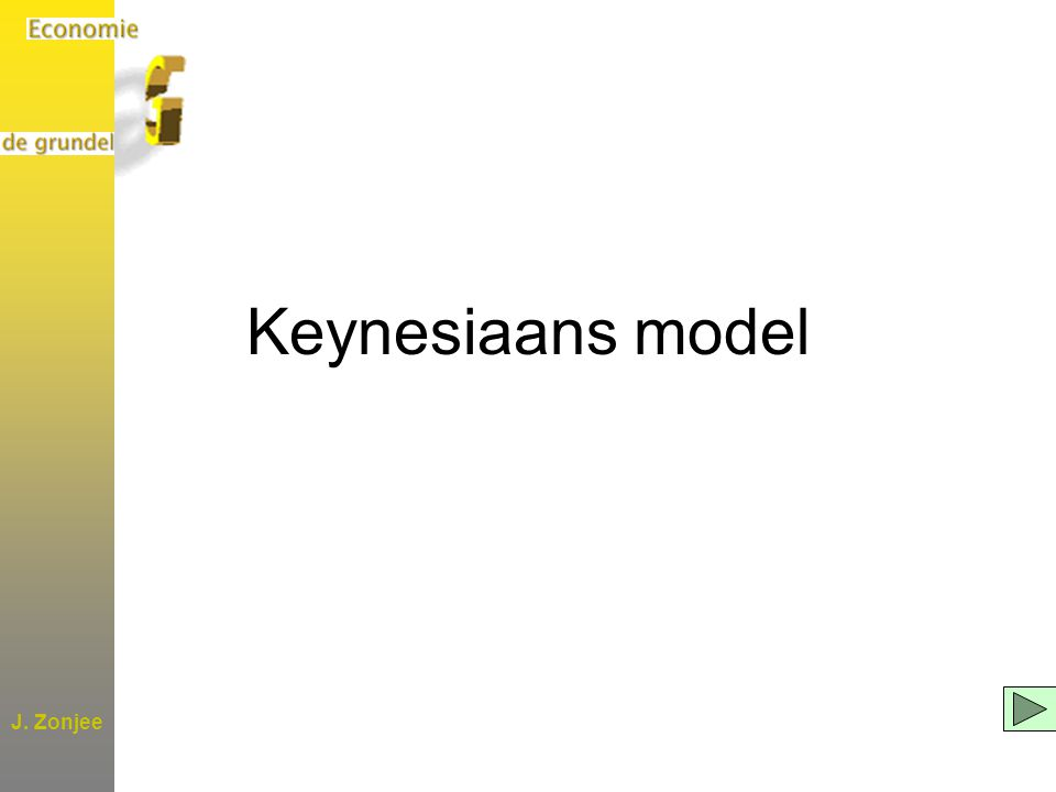 Keynesiaans model J. Zonjee