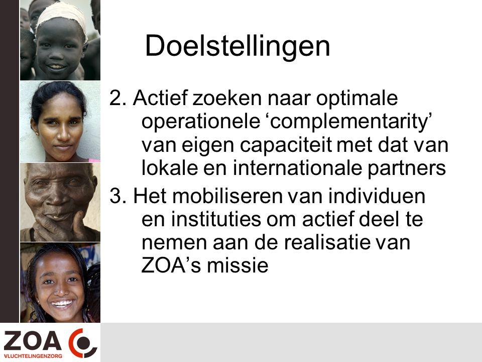 Doelstellingen 2. Actief zoeken naar optimale operationele 'complementarity' van eigen capaciteit met dat van lokale en internationale partners.