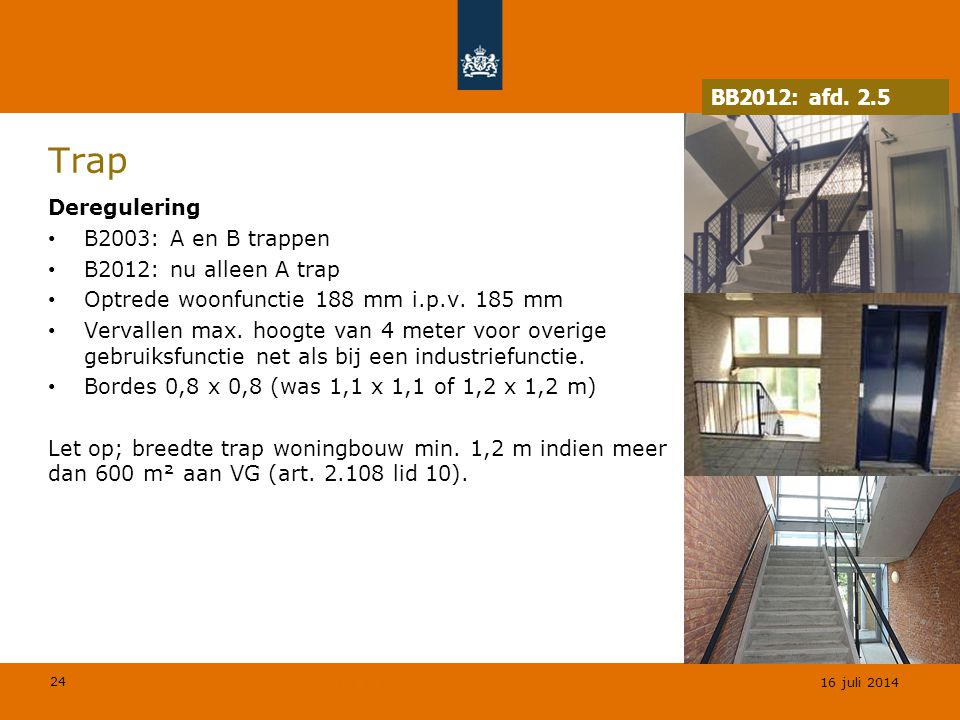 Trap BB2012: afd. 2.5 Deregulering B2003: A en B trappen