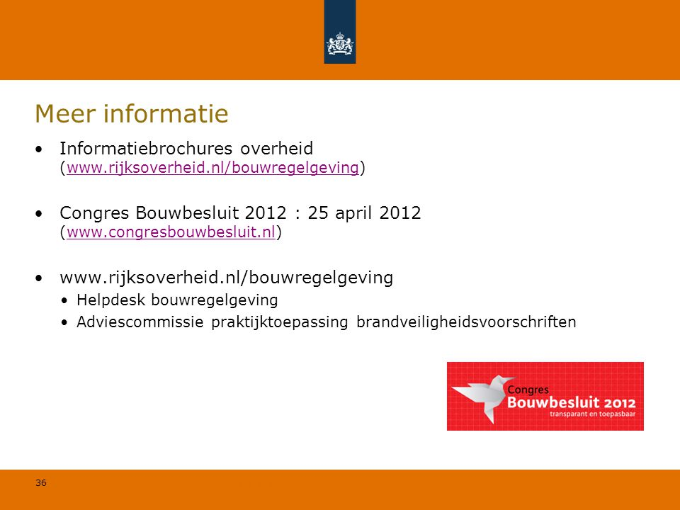 Meer informatie Informatiebrochures overheid (www.rijksoverheid.nl/bouwregelgeving)