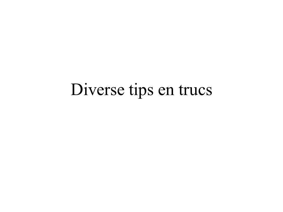 Diverse tips en trucs