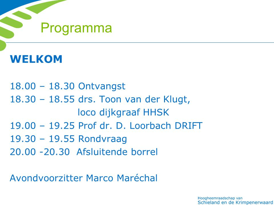 Programma WELKOM 18.00 – 18.30 Ontvangst