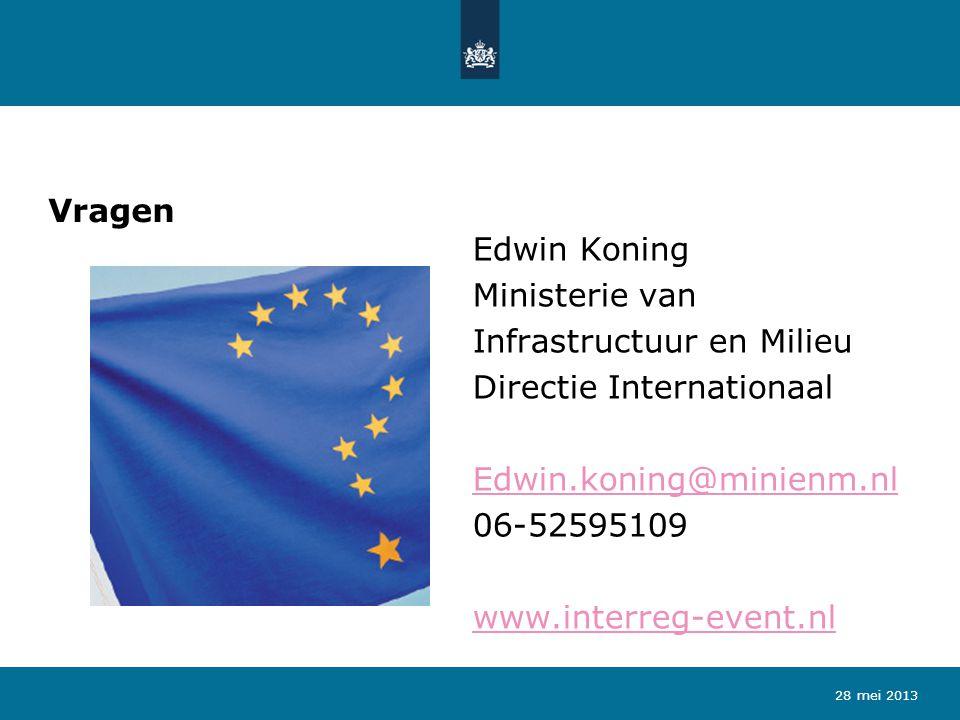 Vragen Edwin Koning Ministerie van Infrastructuur en Milieu Directie Internationaal Edwin.koning@minienm.nl 06-52595109 www.interreg-event.nl