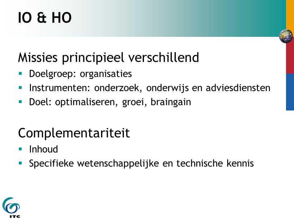 IO & HO Missies principieel verschillend Complementariteit