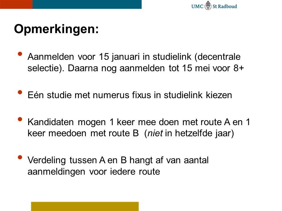 Opmerkingen: Aanmelden voor 15 januari in studielink (decentrale selectie). Daarna nog aanmelden tot 15 mei voor 8+