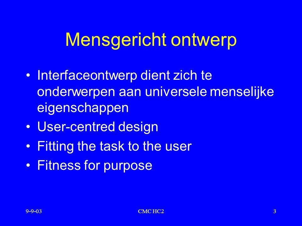 Mensgericht ontwerp Interfaceontwerp dient zich te onderwerpen aan universele menselijke eigenschappen.
