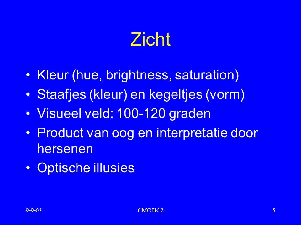 Zicht Kleur (hue, brightness, saturation)