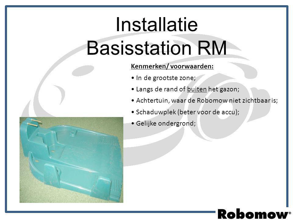 Installatie Basisstation RM Kenmerken/ voorwaarden: