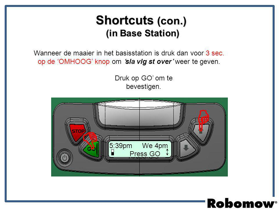Shortcuts (con.) (in Base Station)