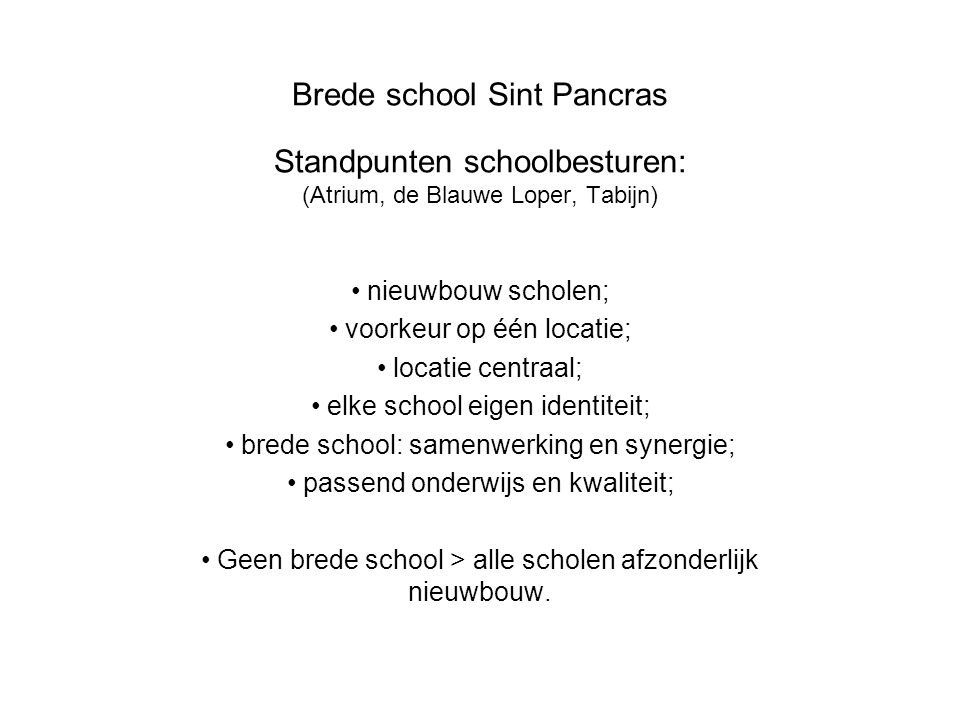 Brede school Sint Pancras Standpunten schoolbesturen: (Atrium, de Blauwe Loper, Tabijn)