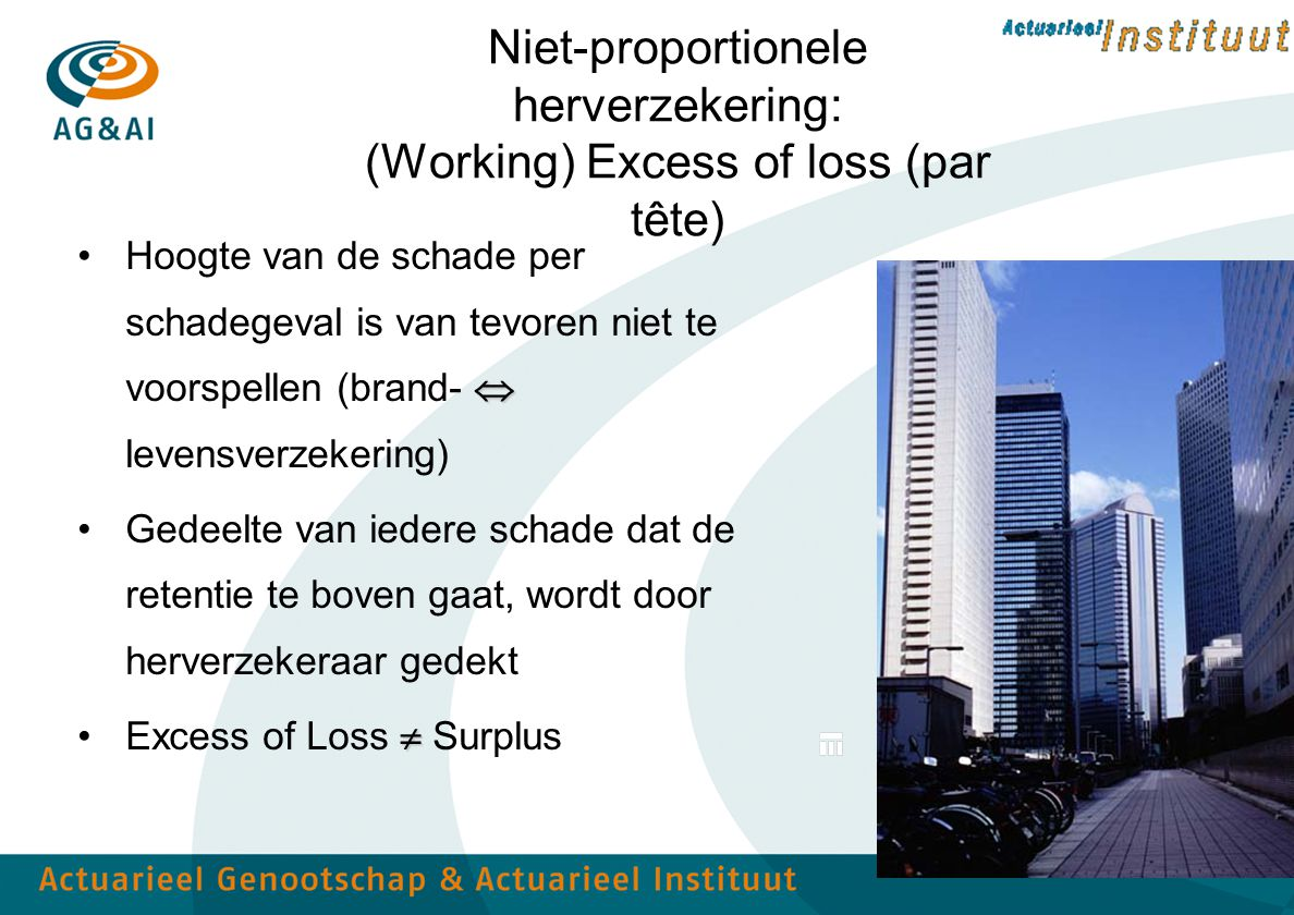 Niet-proportionele herverzekering: (Working) Excess of loss (par tête)