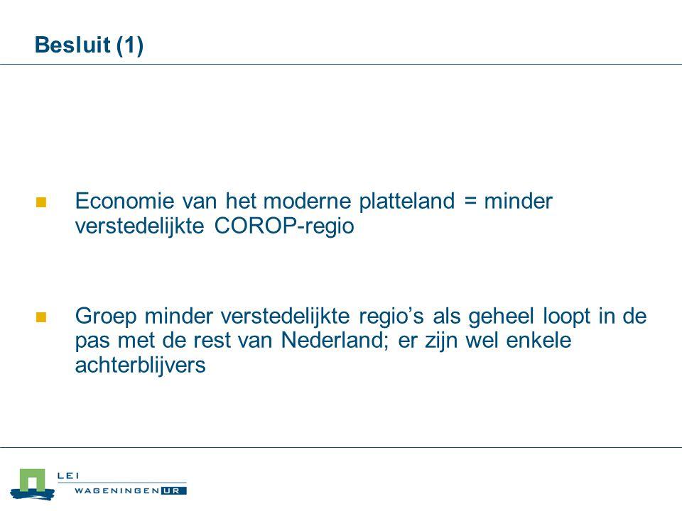Besluit (1) 04/04/2017. Economie van het moderne platteland = minder verstedelijkte COROP-regio.
