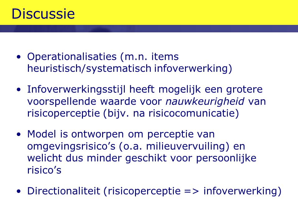 Discussie Operationalisaties (m.n. items heuristisch/systematisch infoverwerking)