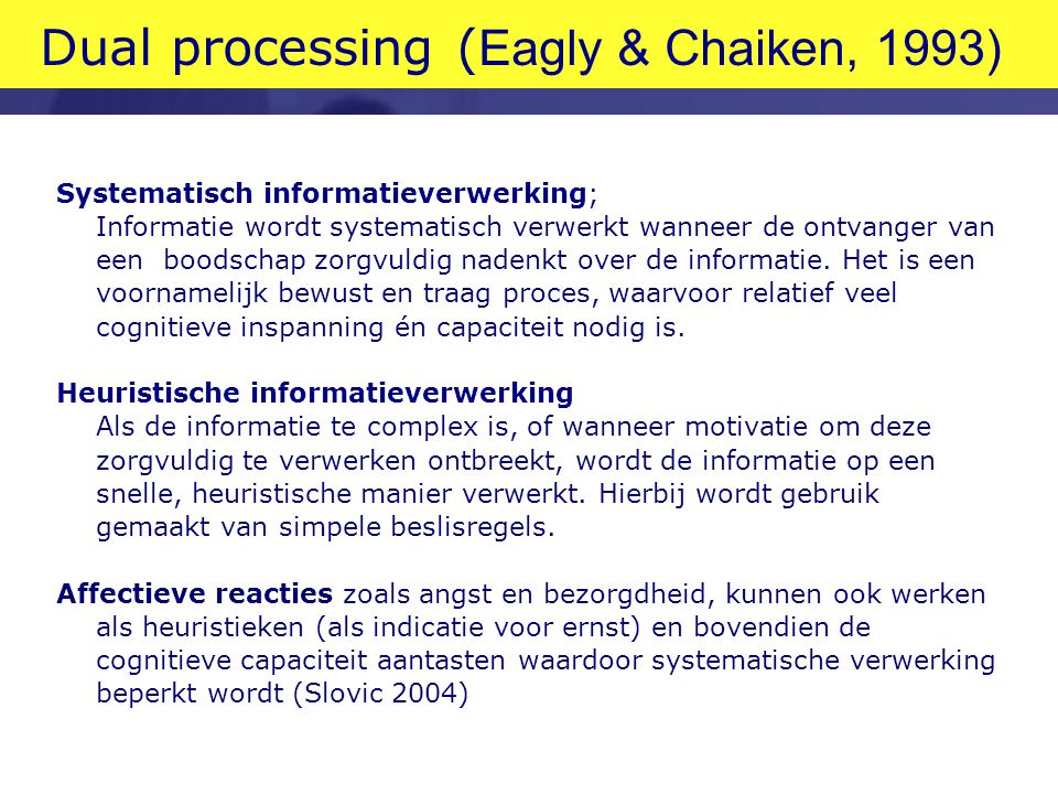 Dual processing (Eagly & Chaiken, 1993)