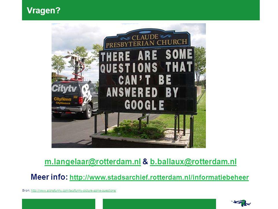 Vragen m.langelaar@rotterdam.nl & b.ballaux@rotterdam.nl