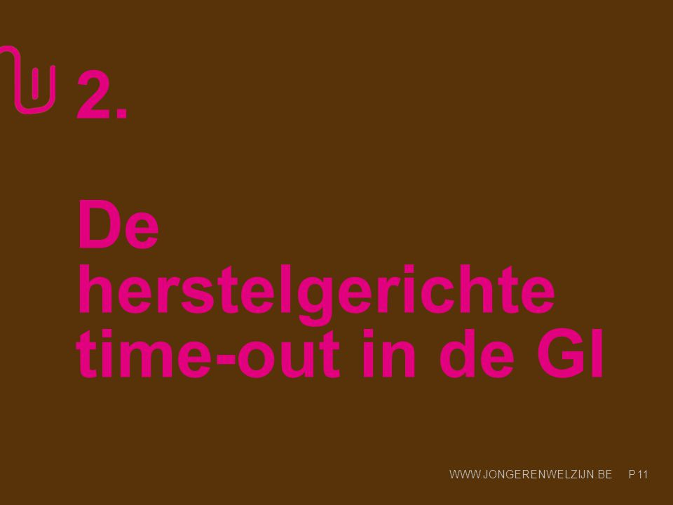 2. De herstelgerichte time-out in de GI