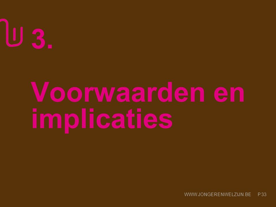 3. Voorwaarden en implicaties