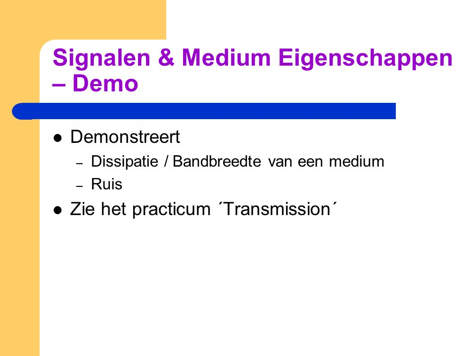 Signalen & Medium Eigenschappen – Demo
